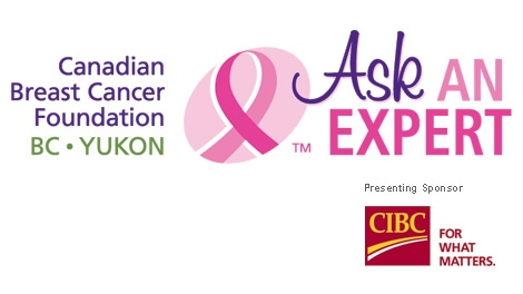 The Canadian Breast Cancer Foundation's Ask an Expert Series proudly presented by CIBC and CTV.